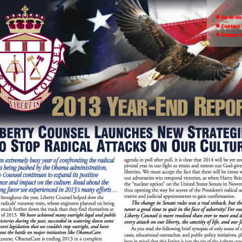 LIBERTY COUNSEL LAUNCHES NEW STRATEGIES TO STOP RADICAL ATTACKS ON OUR CULTURE
